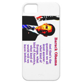 And That's The Question - Barack Obama iPhone 5 Cover