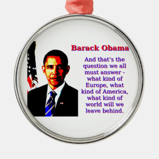 And That's The Question - Barack Obama Silver-Colored Round Decoration