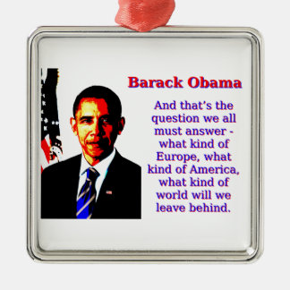 And That's The Question - Barack Obama Silver-Colored Square Decoration