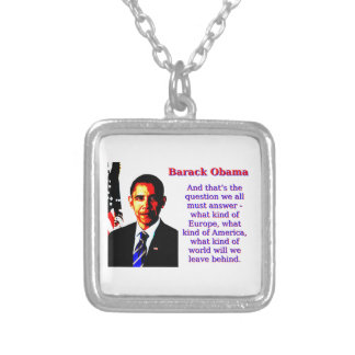 And That's The Question - Barack Obama Silver Plated Necklace