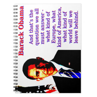 And That's The Question - Barack Obama Spiral Notebook
