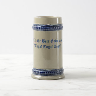 """And the Beer Gods said,""""Toga! Toga! Toga!"""" Beer Stein"""