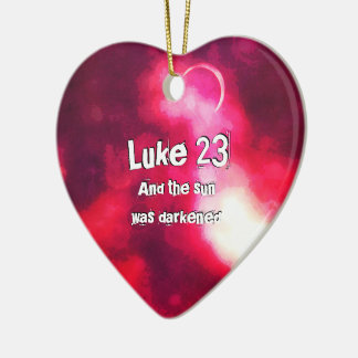And the sun was darkened Luke chapter 23 Ceramic Ornament