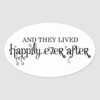 And they lived happily ever after oval sticker(s) oval sticker