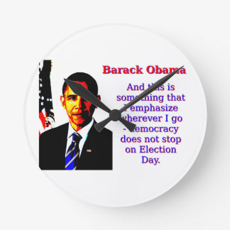And This Is Something That I Emphasize - Barack Ob Clocks