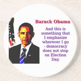 And This Is Something That I Emphasize - Barack Ob Coaster