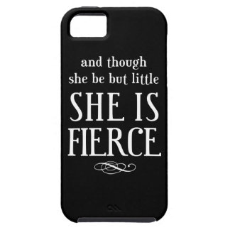 And though she be but little, she is fierce iPhone 5 case