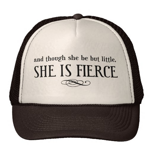 And though she be but little, she is fierce mesh hats