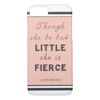 """And though she be but little, she is fierce."" iPhone 8/7 Case"