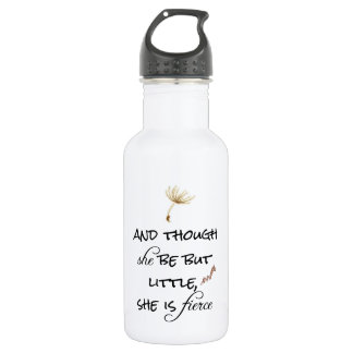 And though she be but Little, She is Fierce Quote 532 Ml Water Bottle