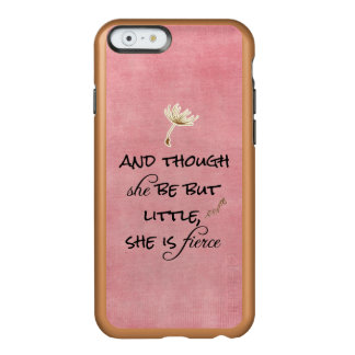 And though she be but Little, She is Fierce Quote Incipio Feather® Shine iPhone 6 Case