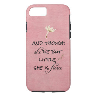 And though she be but Little, She is Fierce Quote iPhone 8/7 Case
