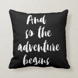 """And under the adventure begins "" Cushion"