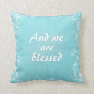 And we are Blessed Cushion