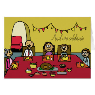 """And we celebrate""  Happy Thanksgiving Card"