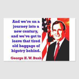 And We're On A Journey - George H W Bush Rectangular Sticker