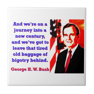 And We're On A Journey - George H W Bush Tile