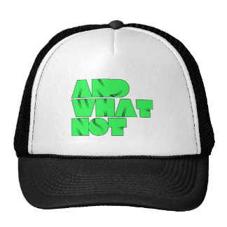 and what not trucker hats