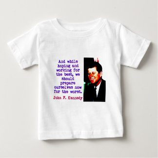 And While Hoping And Working - John Kennedy Baby T-Shirt