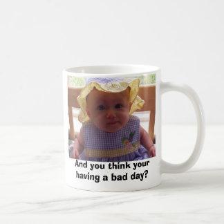 And you think your having a bad day? basic white mug