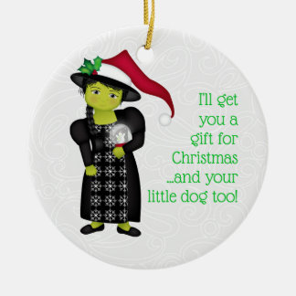 And Your Little Dog ToO!  Wicked Witch WWOO Ceramic Ornament