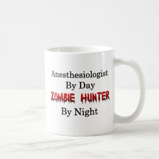 Anesthesiologist/Zombie Hunter Coffee Mug