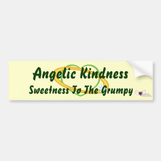 Angelic Kindness Sweetness To The Grumpy!-Cust Bumper Sticker