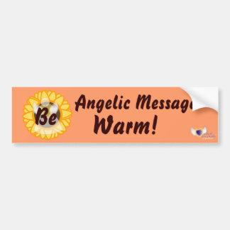Angelic Messge Be Warm!-Customize Bumper Sticker