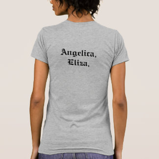 Angelica, Eliza, and Peggy. Hamilton quote T-Shirt