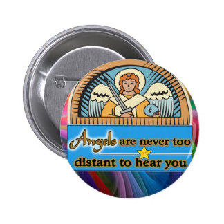 ANGELS ARE NEVER TOO FAR BUTTON