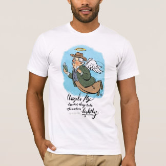 Angels Fly Because they take themselves lightly 1 T-Shirt