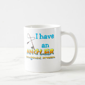 Angler Management Problem T-shirts and Gifts. Coffee Mug