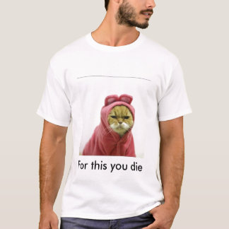 angry-cat-in-pink-rabbit-costume-1, For this yo... T-Shirt