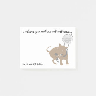 """Angry Dog """"I Welcome Your Problems"""" Funny Custom Post-it Notes"""