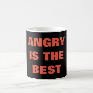 Angry is the best - Quote Mug