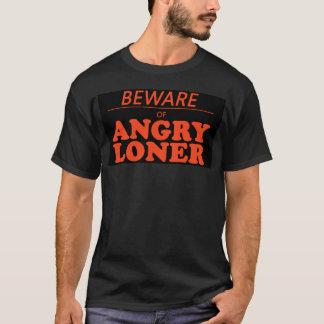 angry loner T-Shirt