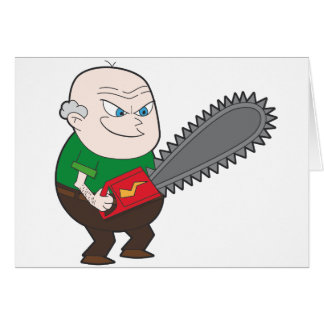 Angry man with chainsaw cartoon card