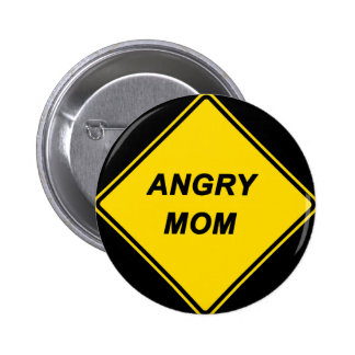 """Angry Mom"" design Pinback Button"