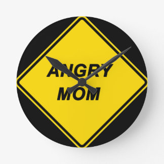 """Angry Mom"" design Round Clocks"