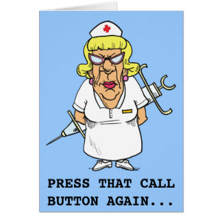 Angry nurse tired of patient pressing call button card