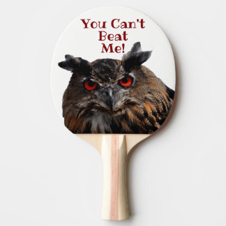 Angry Owl You Can't Beat Me Ping Pong Paddle