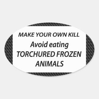 Animal protection Social Slogans Wisdom Words Oval Sticker