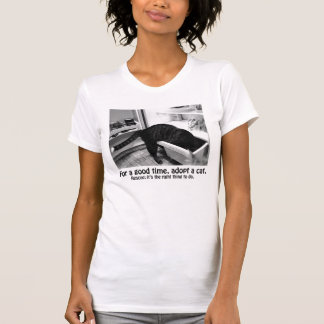 ANIMAL RESCUE: FOR A GOOD TIME, ADOPT A CAT T SHIRT
