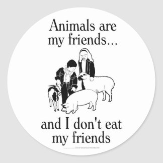 Animals are my friends and I don t eat my friends Stickers