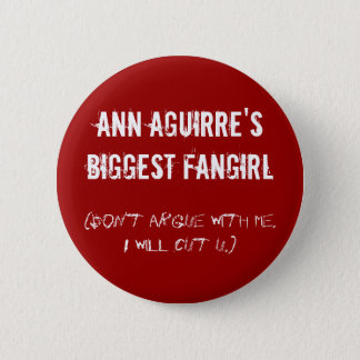 Ann Aguirre's biggest fangirl 6 Cm Round Badge