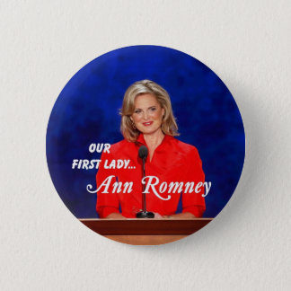 Ann Romney First Lady Button