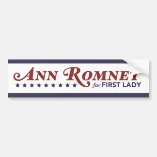 Ann Romney For First Lady Red, White, Dark Blue Bumper Sticker