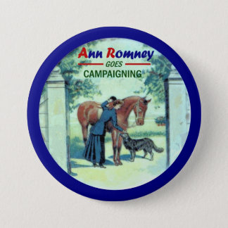 Ann Romney goes Campaigning 7.5 Cm Round Badge