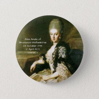 Anna Amalia of Brunswick-Wolfenbuttel 1739-1807 6 Cm Round Badge