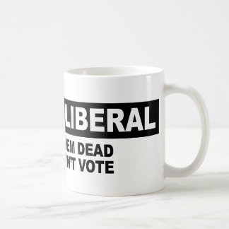 ANNOY A LIBERAL. REMIND THEM DEAD PEOPLE CAN'T VOT MUGS